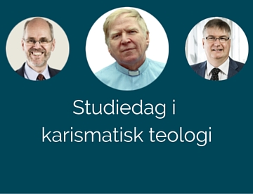 Studiedag i Karismatisk teologi på Teologiska Högskolan